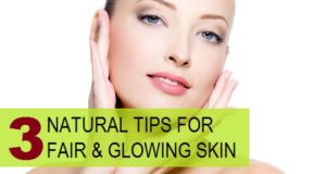 natural remedies for fair and glowing skin