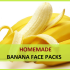 banana face packs