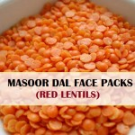 5 Masoor Dal Face Pack for Glowing Skin, Fairness and Hair Removal