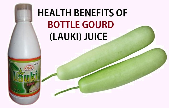 HEALTH BENEFITS OF BOTTLE GOURD JUICE LAUKI JUICE