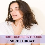 8 Home Remedies for Sore Throat Pain and Relief