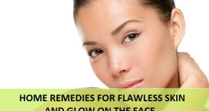 Home remedies for flawless skin and glow on the face