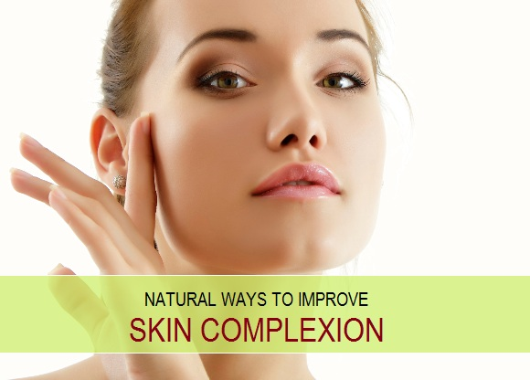 Natural Ways To Improve Skin Complexion At Home