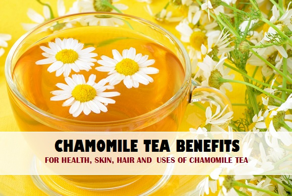 FOR HEALTH, SKIN, HAIR AND USES OF CHAMOMILE TEA