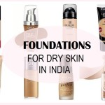 8 Best Foundations for Dry Skin in India with Price List