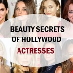 9 Hollywood Actresses and their Beauty Secrets