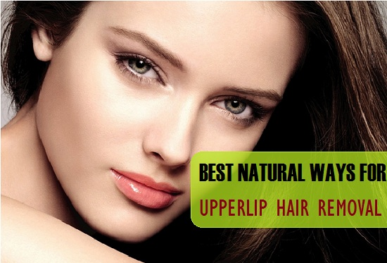 Best Natural Ways for Upper lip Hair Removal at home