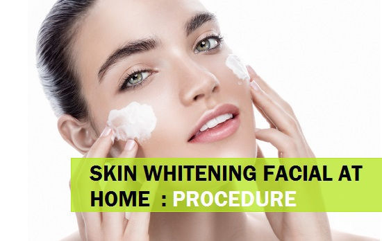 skin whitening facial at home using natural products