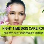 Night Skin Care Routine for Oily, Dry, Acne Prone skin