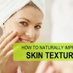 How to Improve Skin Texture for Face and body at home