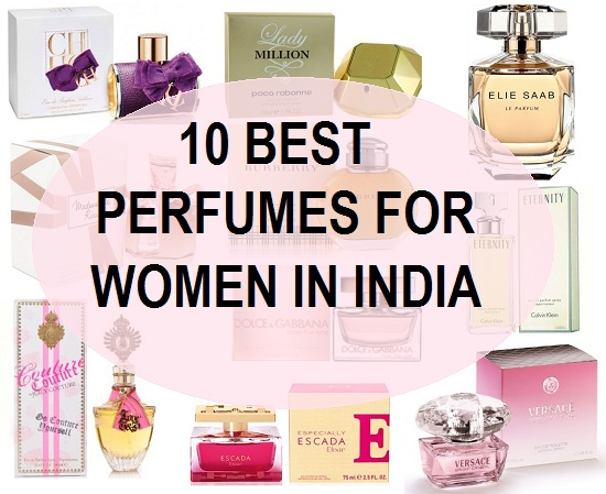 9634367c7ed0a Best Perfumes for Women in India. 10 best ...