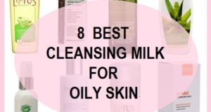 8 Best Cleansing Milk for Oily Skin in India