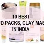 10 Best Mud Face Packs, Clay Face Packs or Masks in India