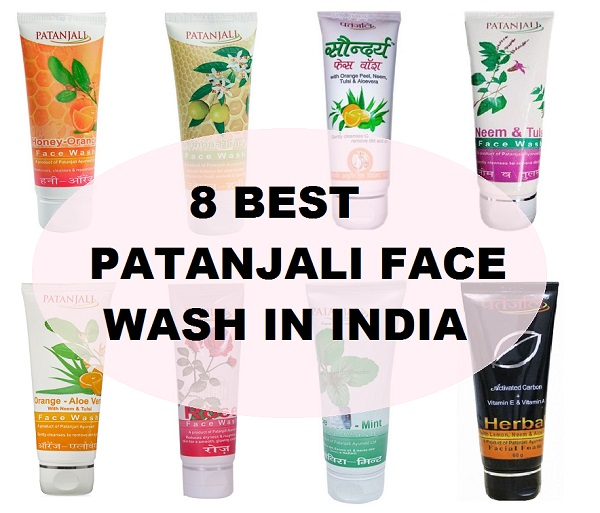 8 Best Patanjali Face Wash