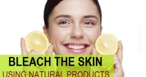 How to bleach your skin with natural products