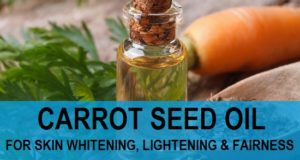 carrot seed oil for skin lightening whitening and fairenss