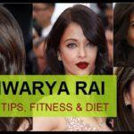 Aishwarya Rai Beauty Secrets, Diet and Fitness Tips