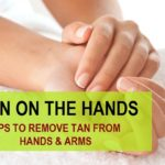 How to Remove Sun Tan On Hands and Arms
