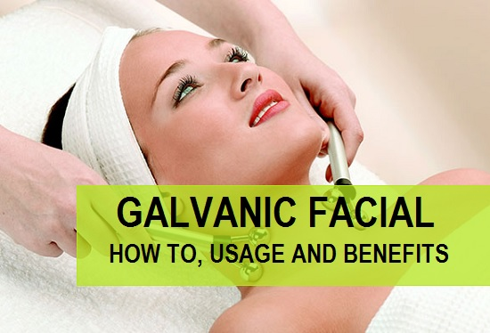 Galvanic Facials, How to Do, Usage and Benefits