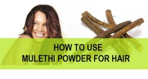 Mulethi Powder for Hair, Uses, Benefits of Mulethi Powder