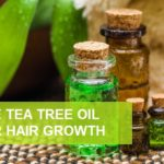 How to Use Tea Tree Oil for Hair Growth and Dandruff