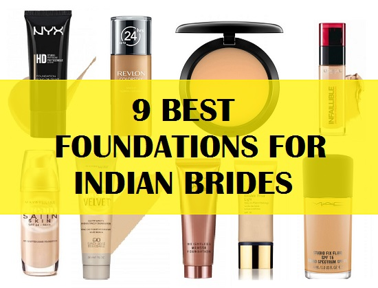 9 Best Foundations for Indian Bridal Makeup Available in India