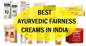 best ayurvedic fairness creams in India