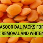 How to Use Masoor dal for Unwanted Hair Removal and Skin Whitening