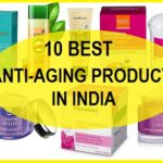 10 Best Anti Aging Products in India for Men and Women