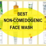16 Best Non Comedogenic Face Wash in India