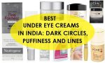21 Best Under Eye Creams in India: For Dark Circles, Puffiness, Wrinkles and Lines